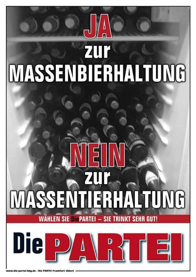 Ja, zur Massenbierhaltung - Nein, zur Massentierhaltung. #diepartei