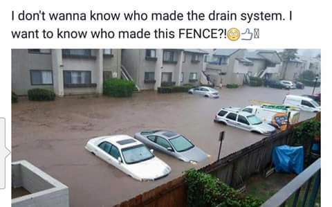 i don't wanna know who made the drain system. I want to know who made this FENCE?!