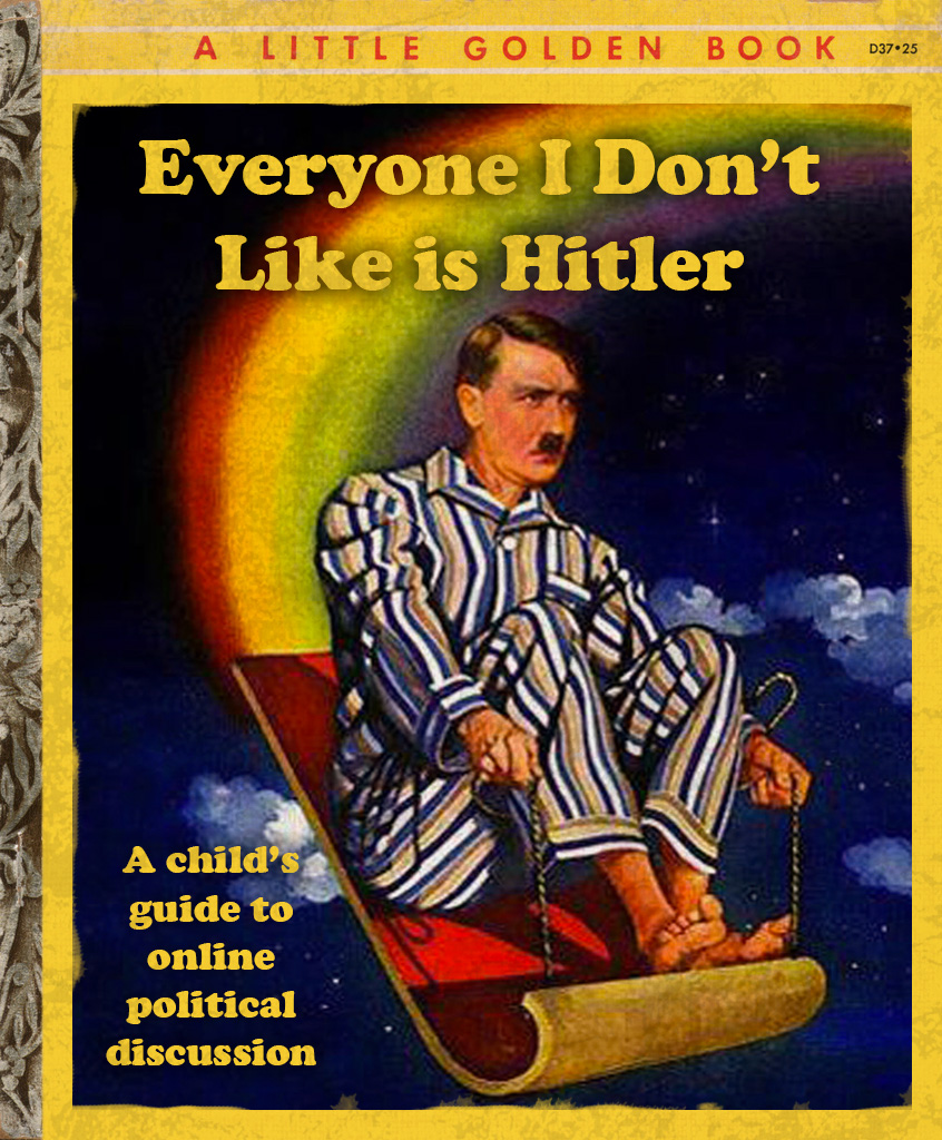 a little golden book, everyone i don't like is hitler.