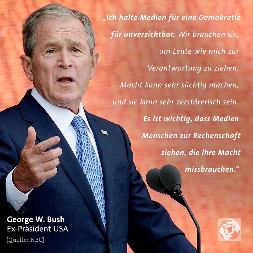 """George W. Bush: """"Ich halte Medien für eine Demokratie für unverzichtbar."""""""