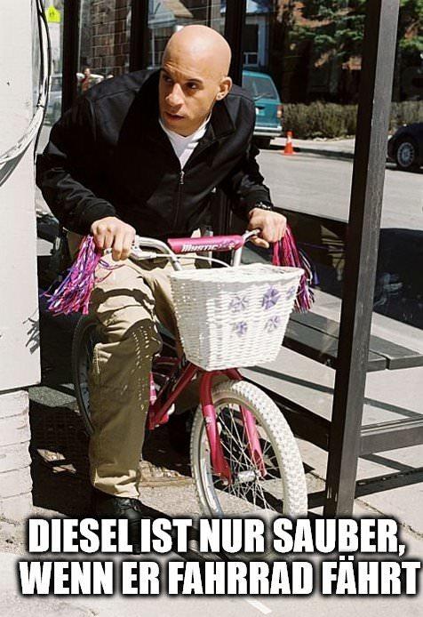 Diesel ist nur sauber, wenn er Fahrrad fährt.