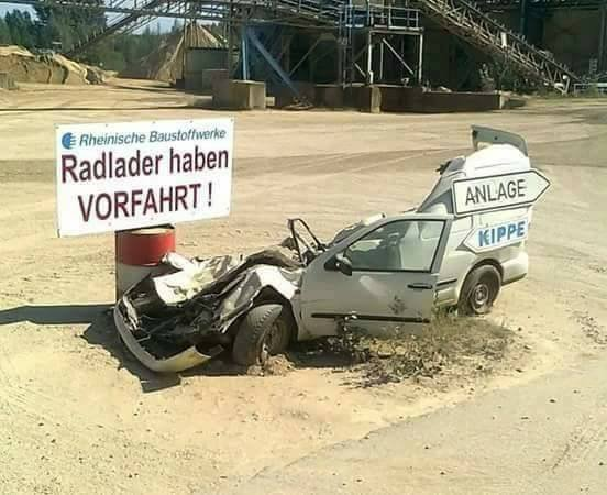Radlader haben VORFAHRT!