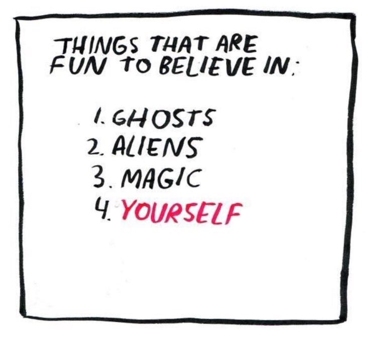 Things that are fun to believe in.