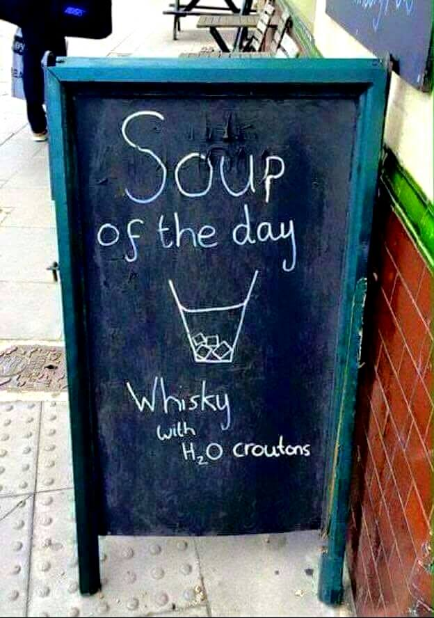 soup of the day, whiskey with h²o croutons
