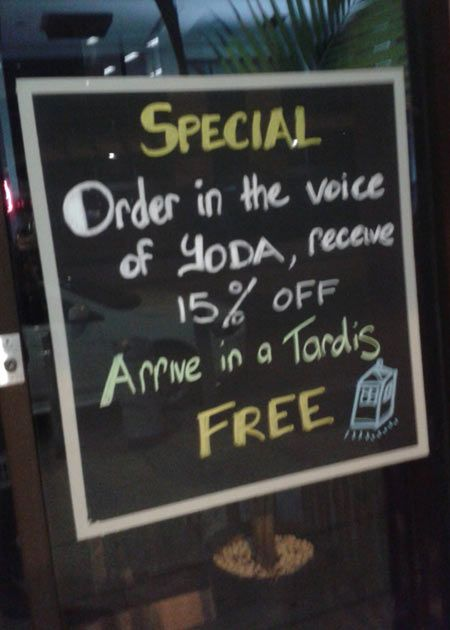 order in the voice of yoda, receive 15% off. arrive in a tardis - FREE!