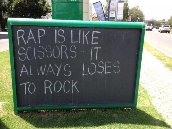 rap is like scissors, always loses to rock.