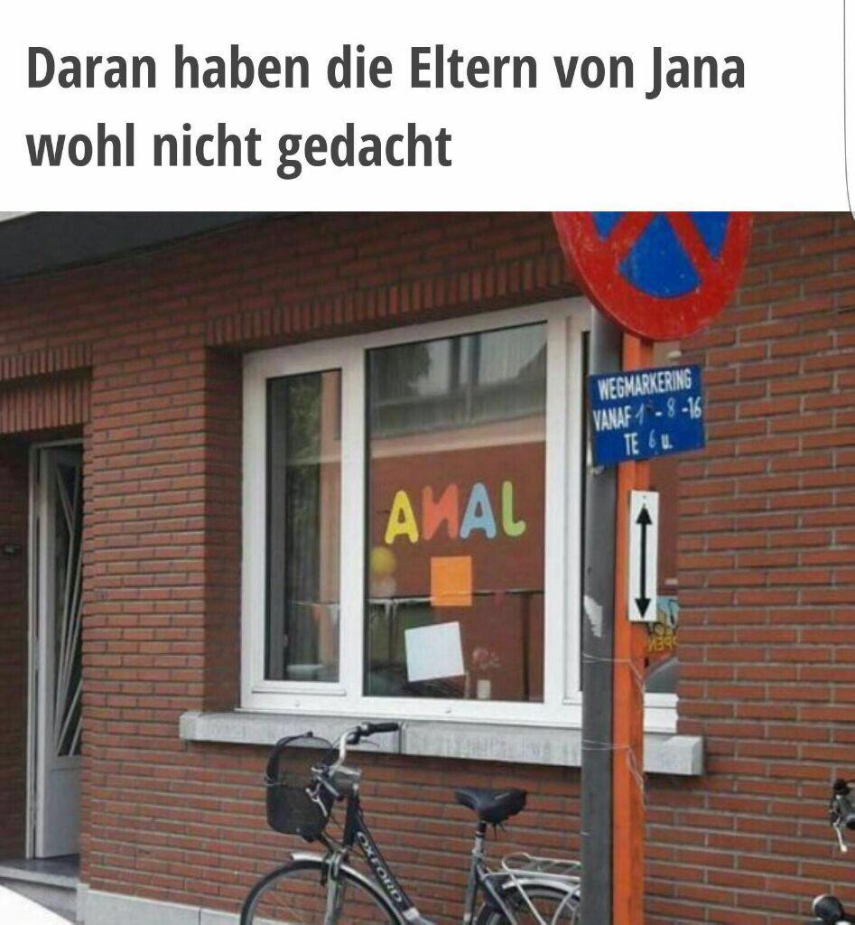 Daran haben die Eltern von Jana wohl nicht gedacht.
