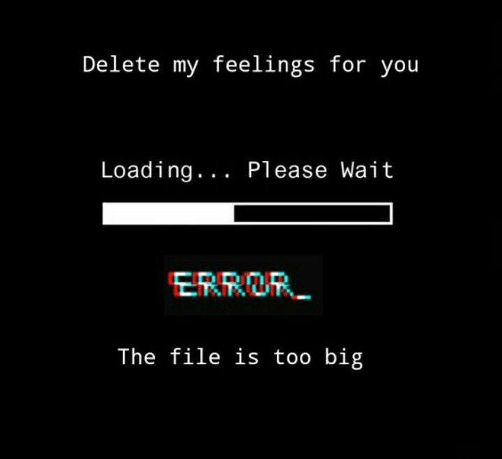 Delete my feelings for you.