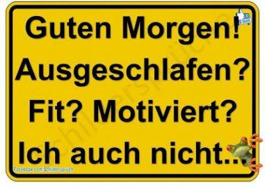 moin, ausgeschlafen + fit + motiviert? ich auch nicht!