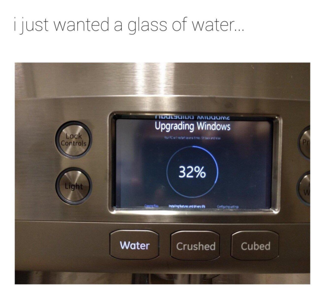 i just wanted a glass of water.