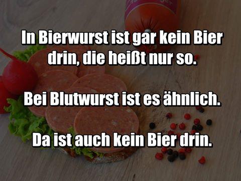 in bierwurst ist gar kein bier drin ...