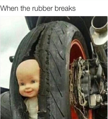...when the rubber breaks.