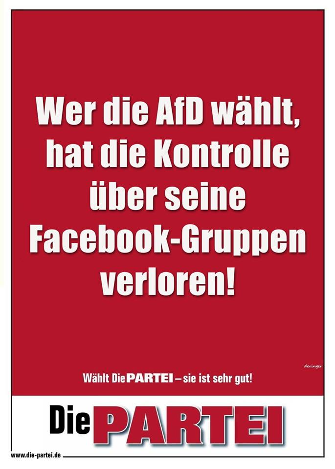 Wer die AfD wählt, hat die Kontrolle über seine Facebook-Gruppen verloren! | @die partei