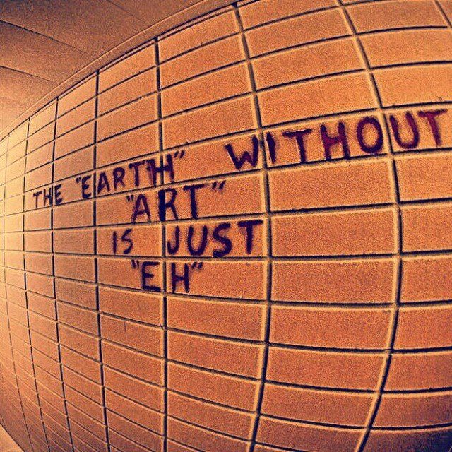 what's the earth without art?