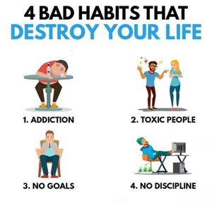 4 bad habits that destroy your life