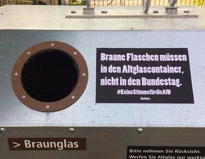 Braune Flaschen müssen in den Altglascontainer, nicht in den Bundestag. #KeineStimmefürdieAfD