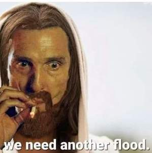 we need another flood.