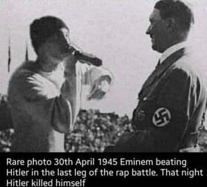 rare photo, 30th april 1945 - eminem beating hitler!